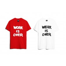 LESS - WORK IS OVER TEE